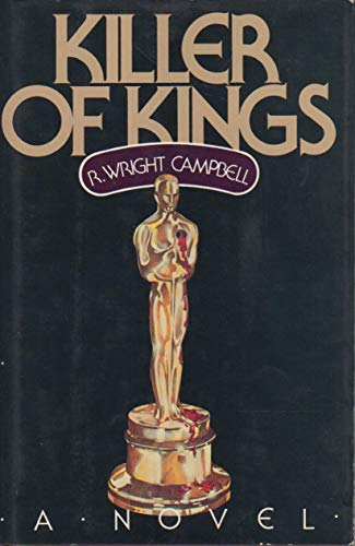 Killer of kings: Campbell, R. Wright