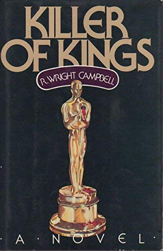 Killer of Kings: R. Wright Campbell