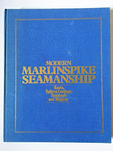 9780672526060: Modern Marlinspike Seamanship : Knots, Splices, Cordage, Terminals and Rigging / William P. MacLean ; [Edited by Edward Stevenson ; Illustated by Alphonse Tvaryanas]