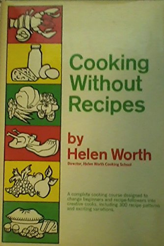 Cooking without recipes: Worth, Helen
