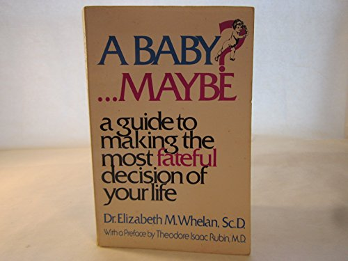 9780672526299: A baby? ... Maybe: A guide to making the most fateful decision of your life
