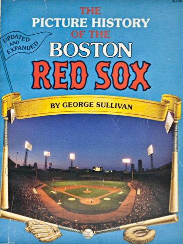 The Picture History of the Boston Red Sox: George Sullivan