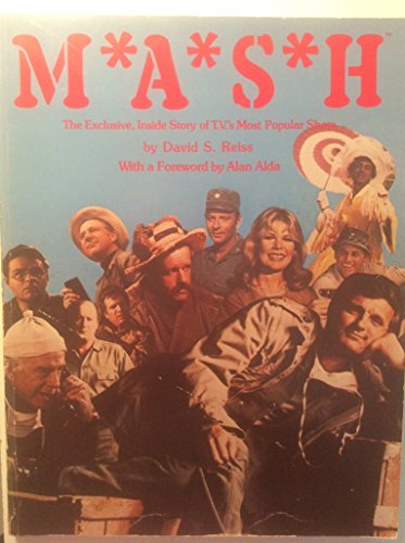 M*A*S*H The exclusive inside story of TV's most popular show (signed by Alan Alda): David S ...
