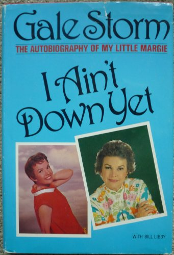 9780672526848: I Ain't Down Yet: The Autobiography of My Little Margie