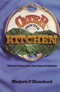 9780672526886: Cater from your kitchen: Income from your own home business