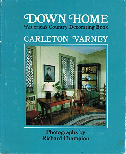 Down Home: America's Country Decorating Book: Carleton Varney