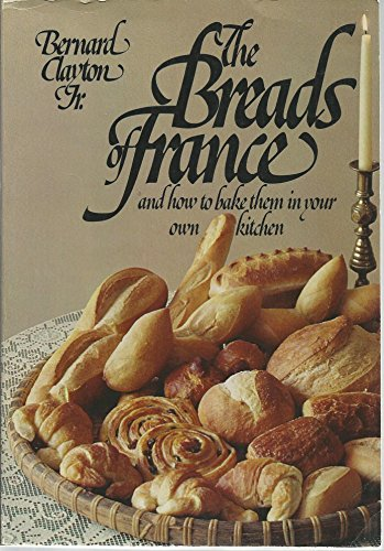 9780672526930: The Breads of France and How to Bake Them in Your Own Kitchen