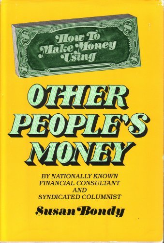 How to make money using other people's money: Susan Bondy