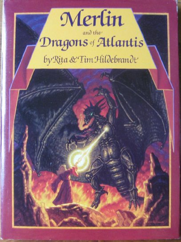 Merlin and the Dragons of Atlantis.: HILDEBRANDT, Rita and Tim.