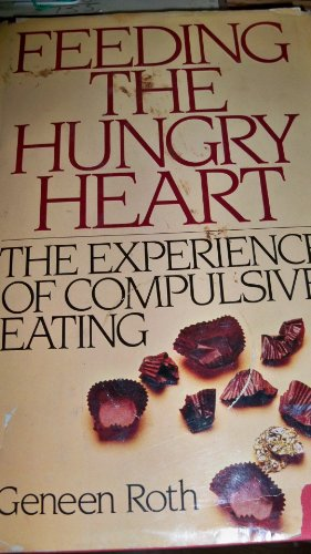 9780672527319: Feeding the Hungry Heart: The Experience of Compulsive Eating