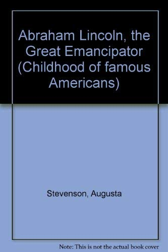 9780672527326: Abraham Lincoln, the Great Emancipator (Childhood of famous Americans)