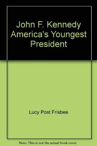 9780672527371: John F. Kennedy America's Youngest President
