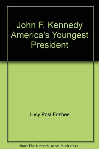 9780672527371: John F. Kennedy, America's youngest president (Childhood of famous Americans)
