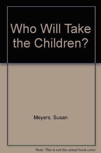 Who Will Take the Children?: Susan Meyers