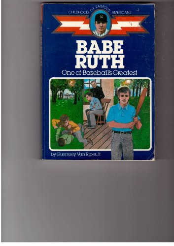 9780672527548: Babe Ruth, one of baseball's greatest (Childhood of famous Americans)