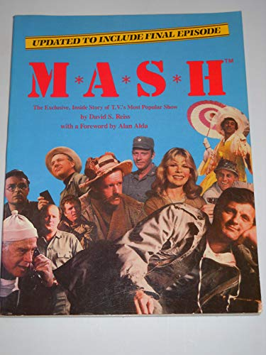 M*A*S*H: The Exclusive, Inside Story of TV's Most Popular Show: Reiss, David S., Reiss, David