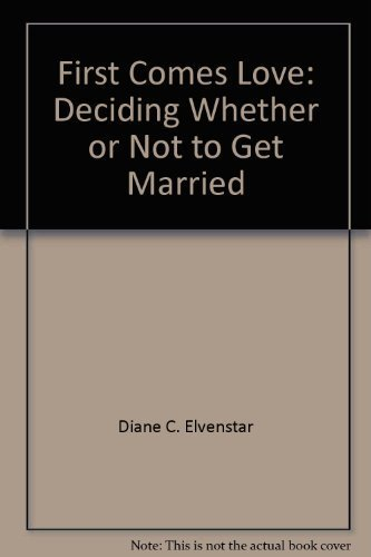 9780672527753: First comes love: Deciding whether or not to get married