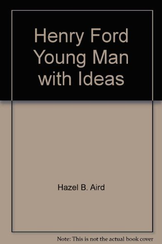 9780672527975: Henry Ford, young man with ideas (Childhood of famous Americans)