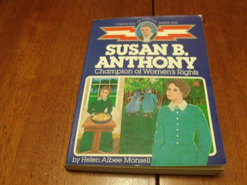 9780672527999: Susan B. Anthony: Champion of women's rights (Childhood of famous Americans)