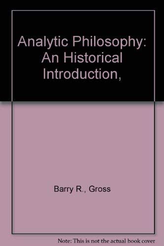 Analytic Philosophy: An Historical Introduction,: Gross, Barry R.,