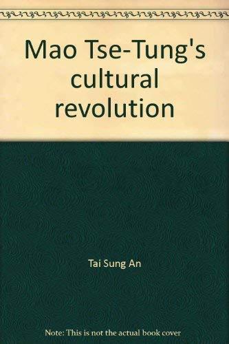 Mao Tse-Tung's Cultural Revolution.: Tai-Sung, An