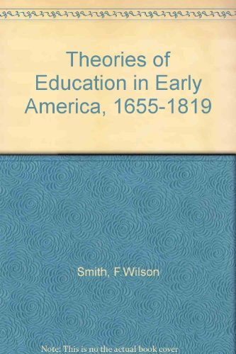 9780672600388: Theories of Education in Early America, 1655-1819 (The American heritage series)