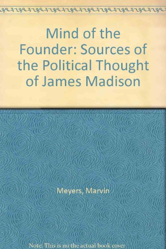 9780672600548: Mind of the Founder: Sources of the Political Thought of James Madison