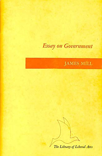 An Essay On Government By Mill J The Bobbs Merrill Company  An Essay On Government Mill J Research Sources Online also Business Strategy Essay  High School Reflective Essay Examples