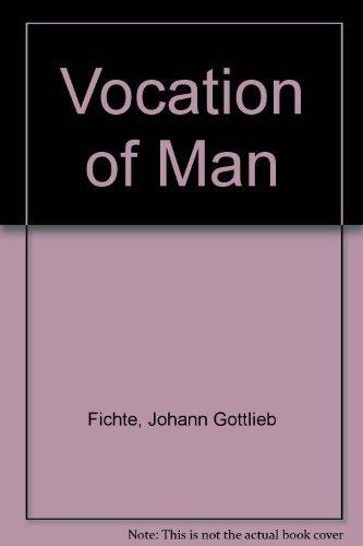 The Vocation of Man: Johann G. Fichte