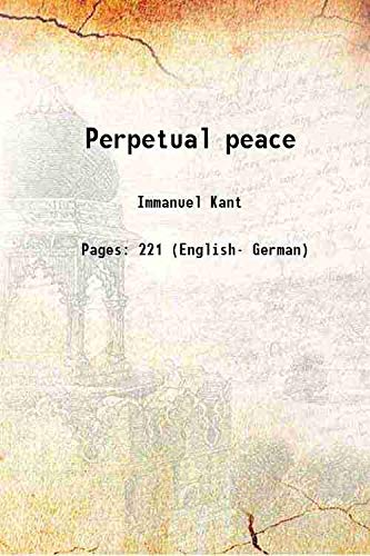 Perpetual Peace: Kant, Immanuel; [Beck,