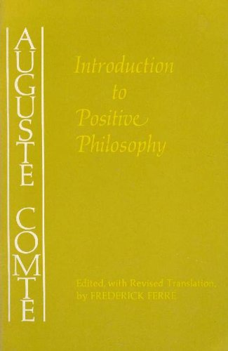 Introduction to Positive Philosophy: Comte, Auguste