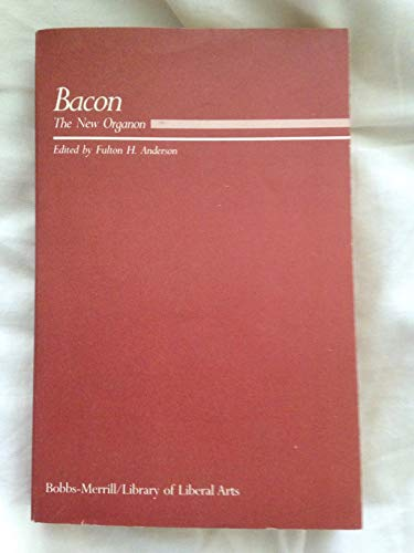 New Organon and Related Writings: Francis Bacon