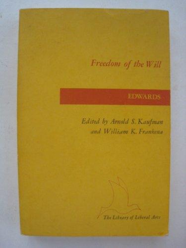 Freedom of Will.: Edwards Jonathan.