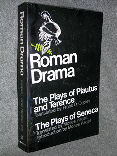 9780672604553: Roman Drama: The Plays of Plautus and Terence; The Plays of Seneca