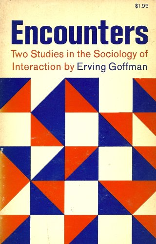 9780672608186: Encounters: Two Studies in the Sociology of Interaction