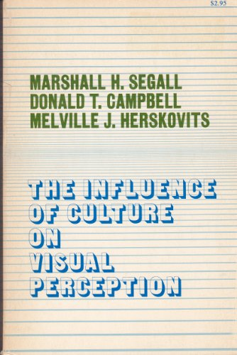 The Influence of Culture on Visual Perception: Marshall H. Segall;