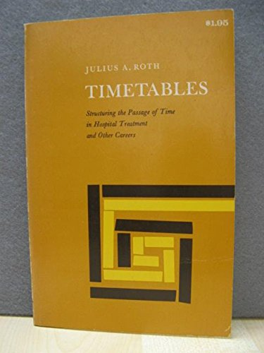 9780672608513: Timetables: Structuring the Passage of Time in Hospital Treatment and Other Careers