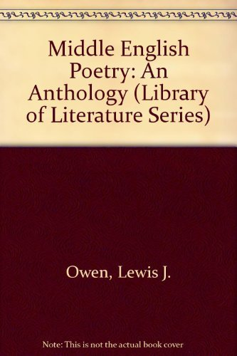 Middle English Poetry: An Anthology (Library of: Lewis J. Owen;
