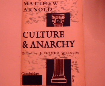 Culture and Anarchy: An Essay in Political and Social Criticism.