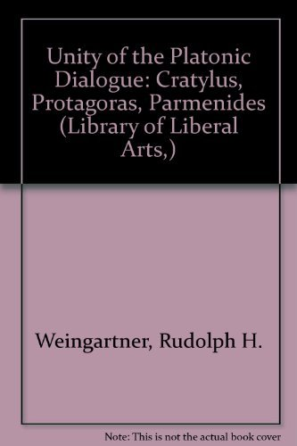 9780672613104: The Unity of the Platonic Dialogue: The Crtylus, the Protagras, the Parmenides (Library of Liberal Arts,)