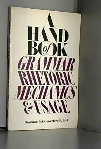 A Handbook of Grammar, Rhetoric, Mechanics and: Genevieve B. Birk;
