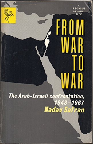 9780672635403: From War to War: The Arab-Israeli Confrontation, 1948-1967; A Study of the Conflict from the Perspective of Coercion in the Context of Inter-Arab and
