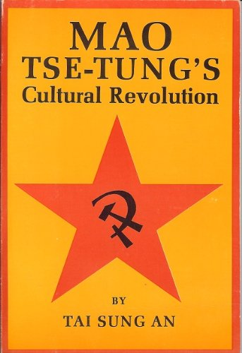 Mao Tse-tung's cultural revolution: An, Tai Sung