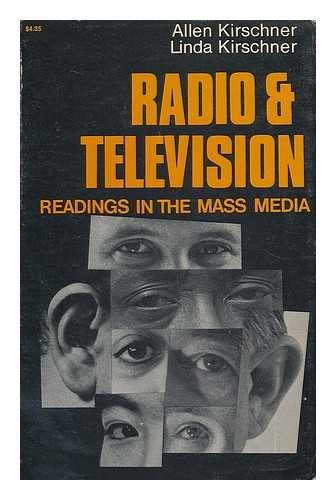 Radio and Television : Readings in the: Linda Kirschner; Allen