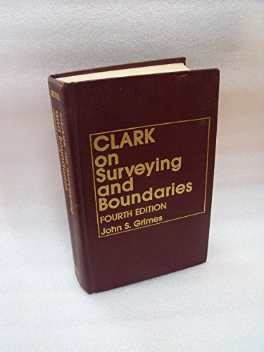 A Treatise on the Law of Surveying and Boundaries: Grimes, John S.