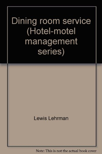Dining room service (Hotel-motel management series): Lewis Lehrman