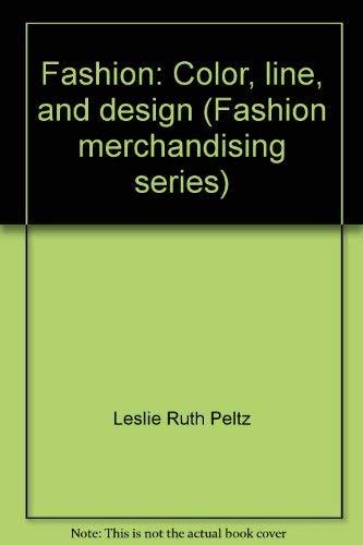 9780672972775: Fashion: Color, line, and design (Fashion merchandising series)