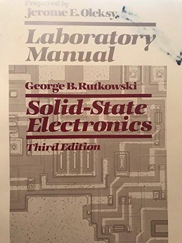 Solid State Electronics Laboratory Manual: Jerome E. Oleksy