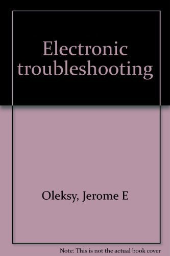 Electronic troubleshooting: Oleksy, Jerome E