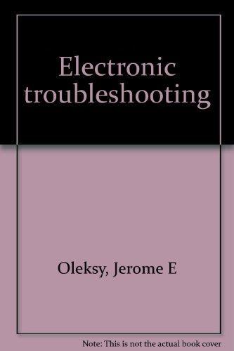 Electronic troubleshooting: Jerome E Oleksy